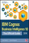 IBM COGNOS BUSINESS INTELLIGENCE V10 THE OFFICIAL GUIDE