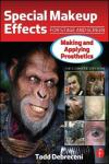 SPECIAL MAKEUP EFFECTS FOR STAGE AND SCREEN: MAKING AND APPLYING PROSTHETICS 2E