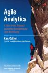 AGILE ANALYTICS. A VALUE-DRIVEN APPROACH TO BUSINESS INTELLIGENCE AND DATA WAREHOUSING