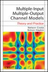 MULTIPLE-INPUT MULTIPLE-OUTPUT CHANNEL MODELS