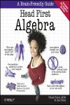 HEAD FIRST ALGEBRA: A BRAIN-FRIENDLY GUIDE