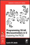 PROGRAMMING 32-BIT MICROCONTROLLERS IN C. EXPLORING THE PIC32 + CD