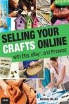 SELLING YOUR CRAFTS ONLINE. WITH ETSY, EBAY, AND PINTEREST