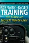 SCENARIO-BASED TRAINING WITH X-PLANE AND MICROSOFT FLIGHT SIMULATOR: PC-BASED FLIGHT SIMULATIONS