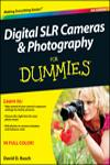 DIGITAL SLR CAMERAS AND PHOTOGRAPHY FOR DUMMIES 4E