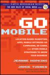 GO MOBILE: LOCATION-BASED MARKETING, APPS, MOBILE OPTIMIZED AD CAMPAIGNS, 2D CODES AND OTHER MOBILE