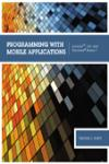 PROGRAMMING WITH MOBILE APPLICATIONS: ANDROID, IOS AND WINDOWS PHONE 7
