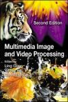 MULTIMEDIA IMAGE AND VIDEO PROCESSING 2E