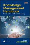 KNOWLEDGE MANAGEMENT HANDBOOK: COLLABORATION AND SOCIAL NETWORKING 2E