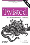 TWISTED NETWORK PROGRAMMING ESSENTIALS 2E