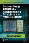 ELECTRONIC DESIGN AUTOMATION FOR IC IMPLEMENTATION, CIRCUIT DESIGN, AND PROCESS TECHNOLOGY